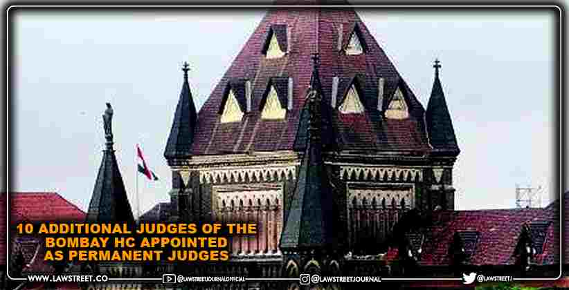 10 Additional Judges of The Bombay High Court Appointed as Permanent Judges