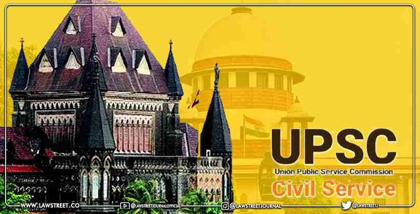 'UPSC doesn't have the authority to consider candidates submitting their degree certificates late as qualified for civil service examinations': Supreme Court Overrules Bombay HC decision