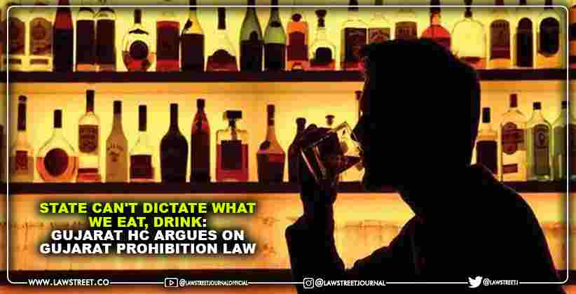 State can't dictate what we eat, drink: Gujarat HC argues on Gujarat Prohibition Law