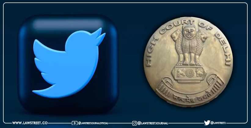 Delhi High Court slams Twitter