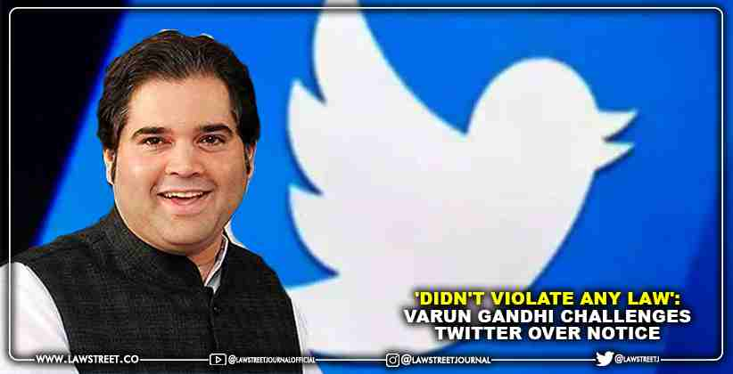 'Didn't violate any Law': Varun Gandhi challenges Twitter over Notice