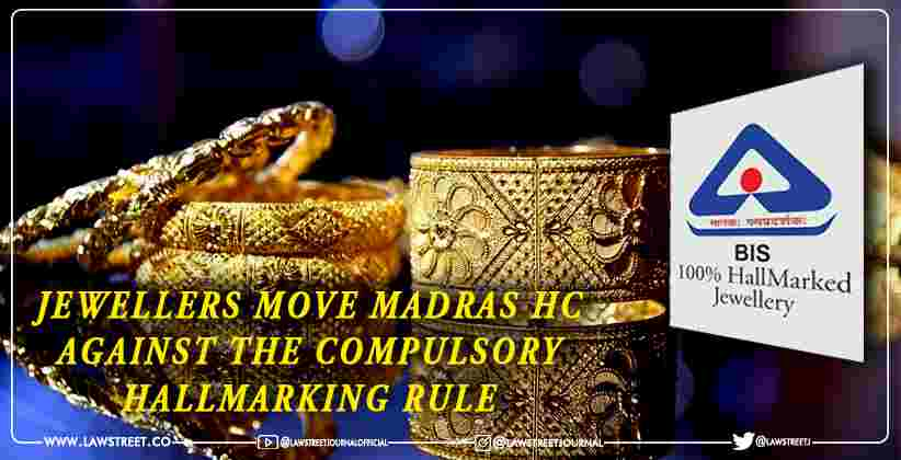Jewellers move Madras High Court against the compulsory hallmarking rule