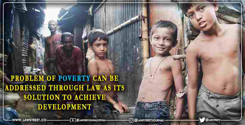 Problem of Poverty Can Be Addressed Through Law