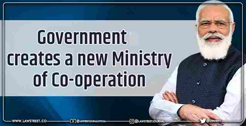 Government creates a new Ministry of Cooperation