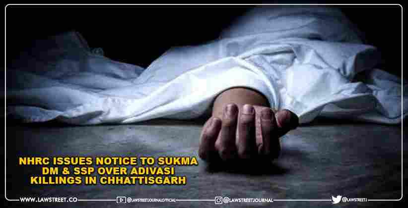 NHRC Issues Notice to Sukma DM & SSP over Adivasi Killings in Chhattisgarh