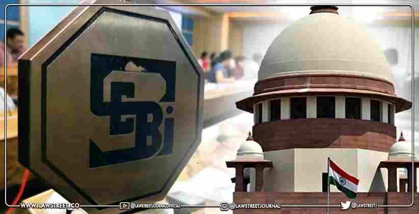 SEBI has to be Heard by Courts in Compounding Offences- Supreme Court