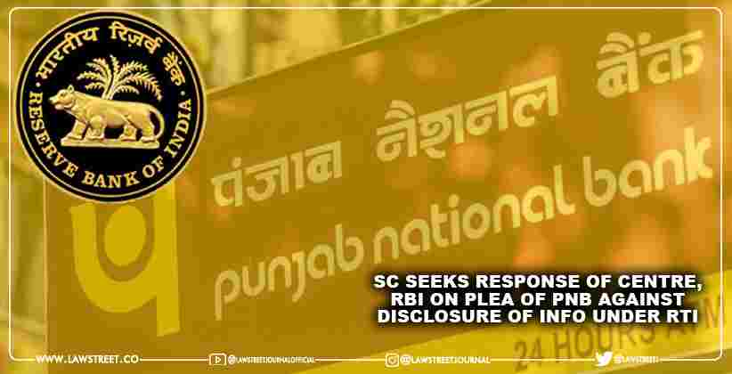 SC seeks response of Centre, RBI on plea of PNB against disclosure of info under RTI