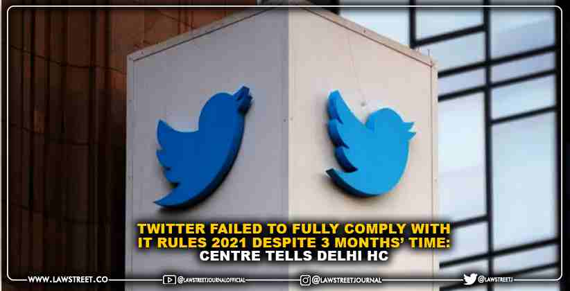 Twitter failed to fully comply with IT rules 2021 despite 3 months' time: Centre tells Delhi HC