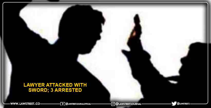 Lawyer Attacked With Sword; 3 Arrested
