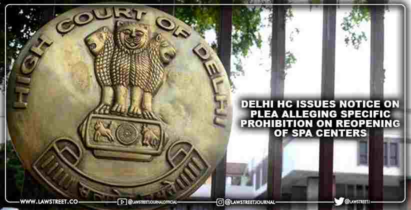 Delhi High Court issues notice on plea alleging specific prohibition on reopening of spa centers