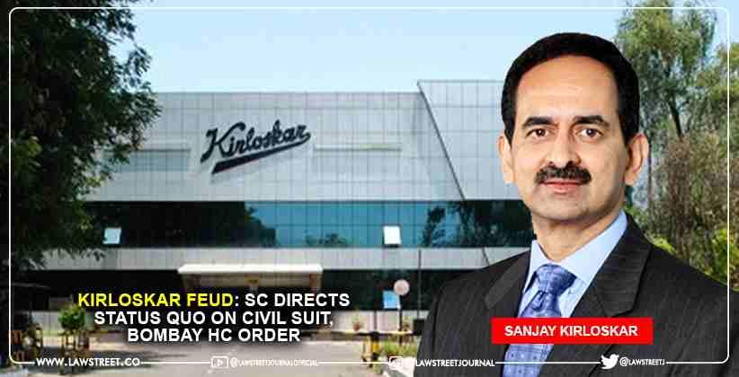 Kirloskar Feud: Supreme Court Directs Status…