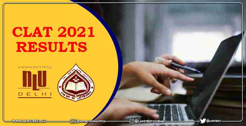 Common Law Admission Test (CLAT) 2021 Results Declared by the Consortium of NLUs
