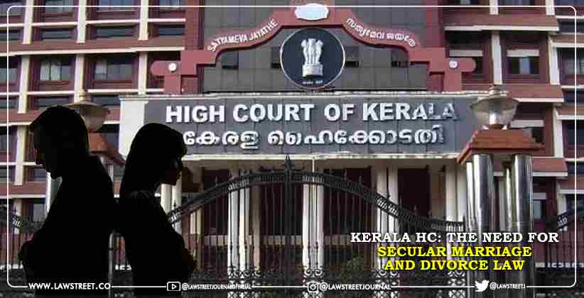 Kerala High Court: The Need for Secular Marriage and Divorce Law