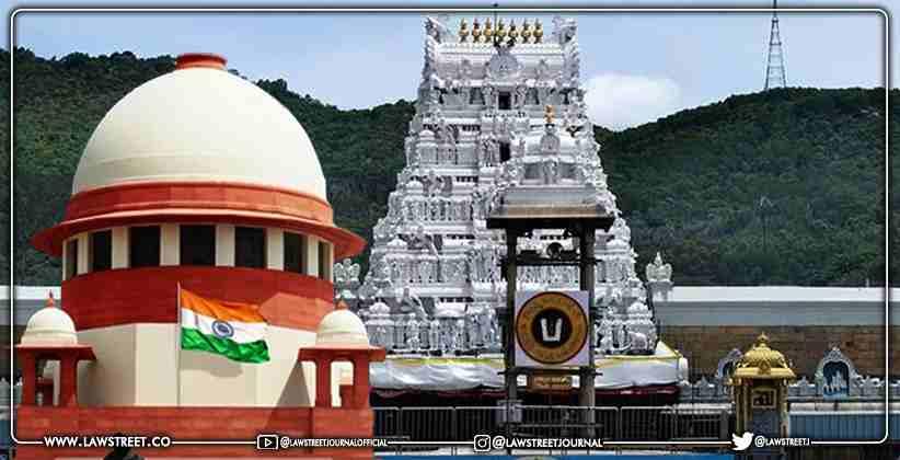 Supreme Court Seeks Tirupathi Tirumala Devasthanam's Response to Devotee's Plea Alleging Irregularities in Rituals