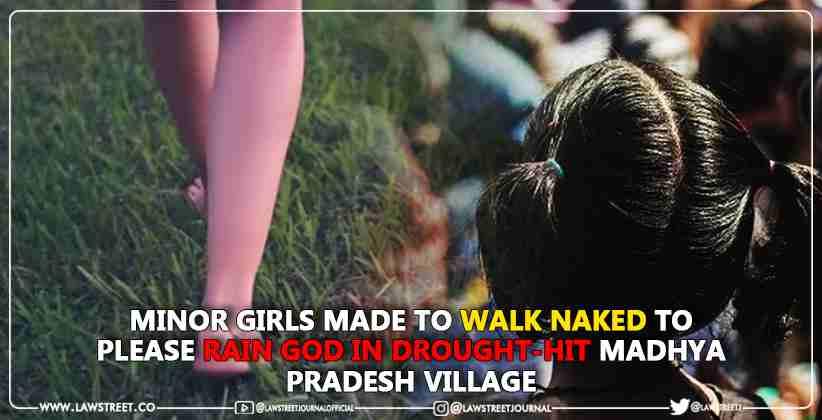 Minor Girls Made To Walk Naked To Please Rain God In Drought-Hit Madhya Pradesh Village