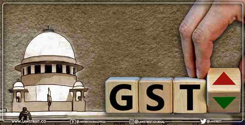 Exclusion Of Advocates in GST Appellate Tribunals: Supreme Court clubs the Matter with  Petition for Constitution of GSTATs