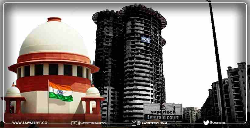 Supertech Moves Supreme Court to Stop Demolition of Twin Towers Noida