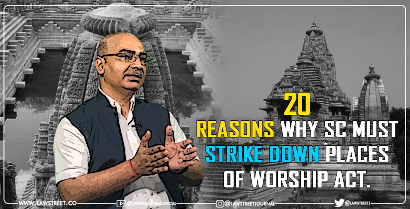 The Twenty Reasons Why Supreme Court Must Strike Down Places Of Worship Act