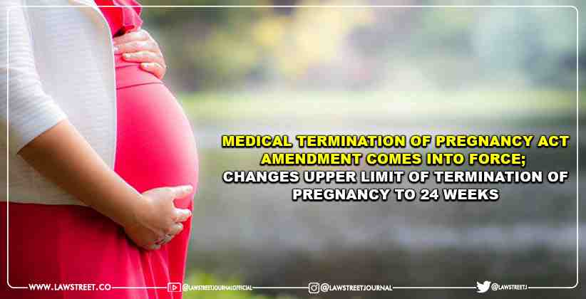 Medical Termination Of Pregnancy Act Amendment Comes Into Force;  Changes Upper Limit Of Termination Of Pregnancy To 24 Weeks