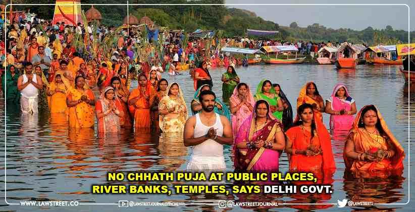 No Chhath Puja at public places, river banks, temples, says Delhi Govt.