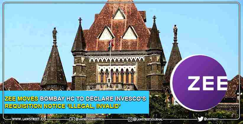 Zee moves Bombay High Court to declare Invesco's requisition notice 'illegal, invalid'
