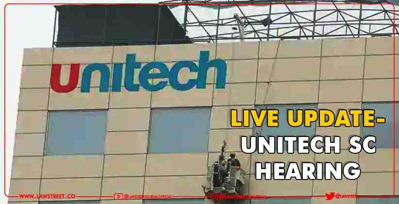 LIVE UPDATES UNITECH SC Hearing