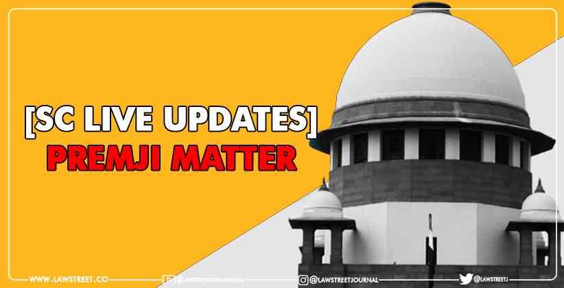 SC LIVE HEARING Premji Matter