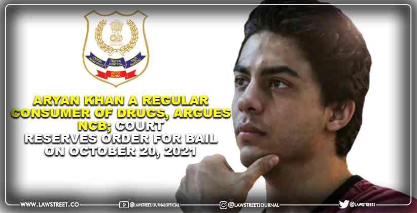Aryan Khan A Regular Consumer Of Drugs, Argues Ncb; Court Reserves Order For Bail On October 20, 2021