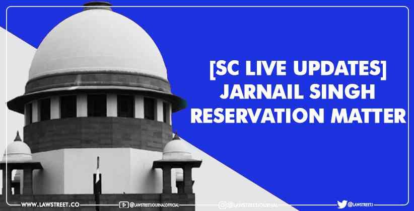 JARNAIL SINGH RESERVATION MATTER