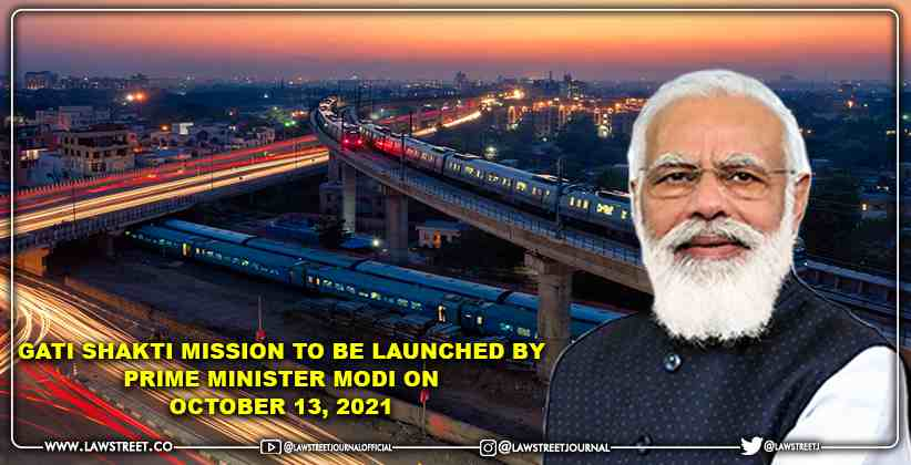 Gati Shakti Mission To Be Launched By Prime Minister Modi On October 13, 2021