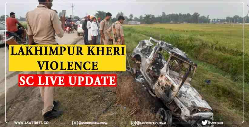 Lakhimpur Kheri Violence SC Hearing Live