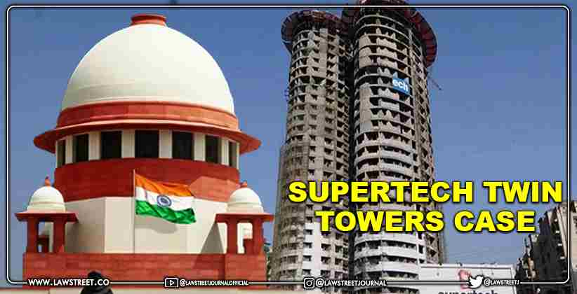 Supertech's Twin-Towers Demolition: Supreme Court rejects plea to modify HC order