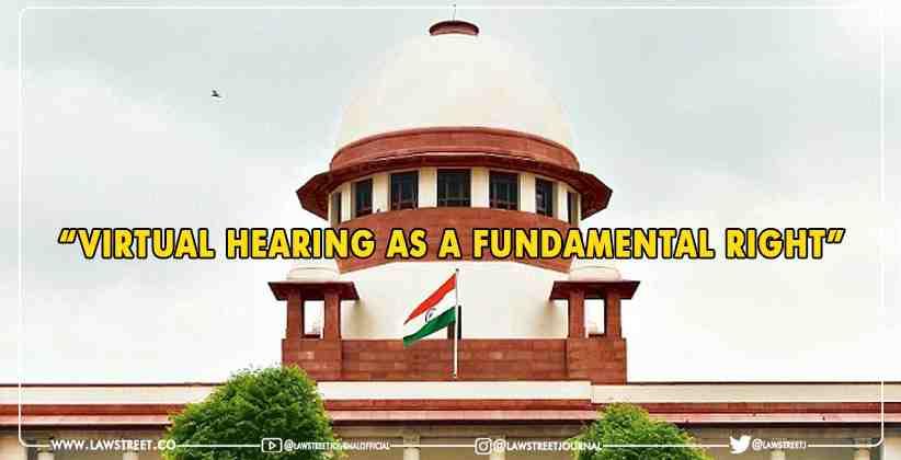 Virtual Hearing as a Fundamental Right